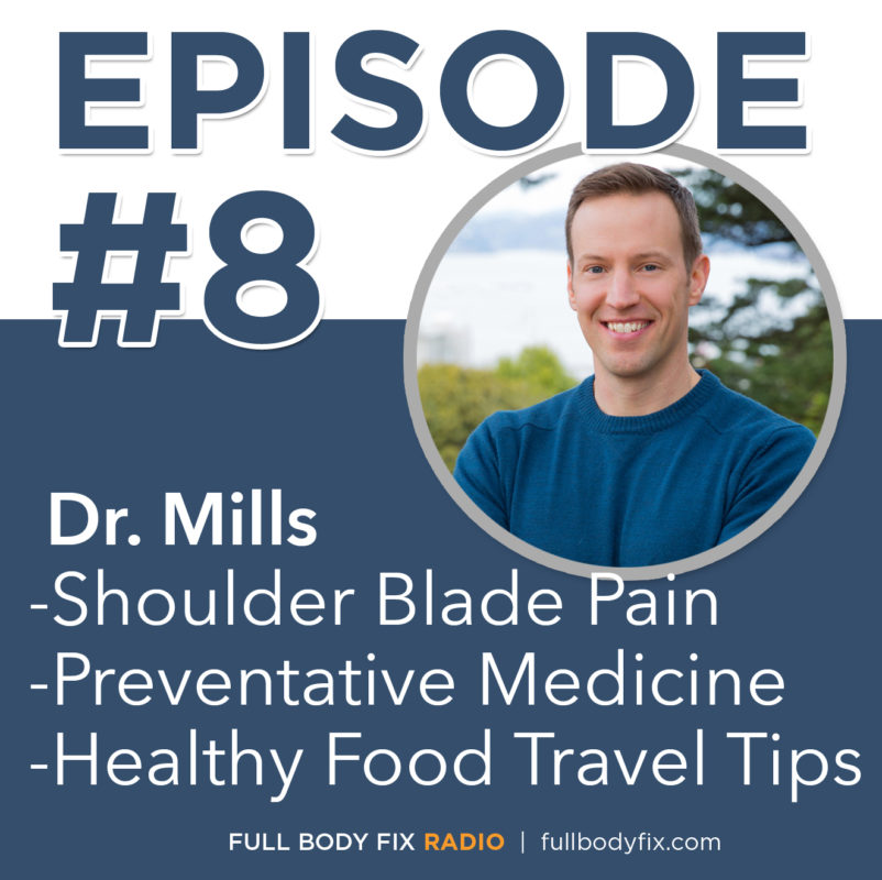 Full Body Fix Radio Shoulder Blade Pain, Preventative Medicine, healthy food travel tips
