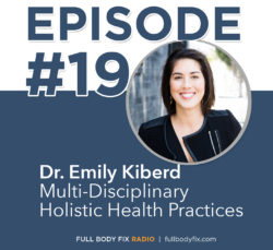 Full Body Fix Radio 19 Dr. Emily Kiberd