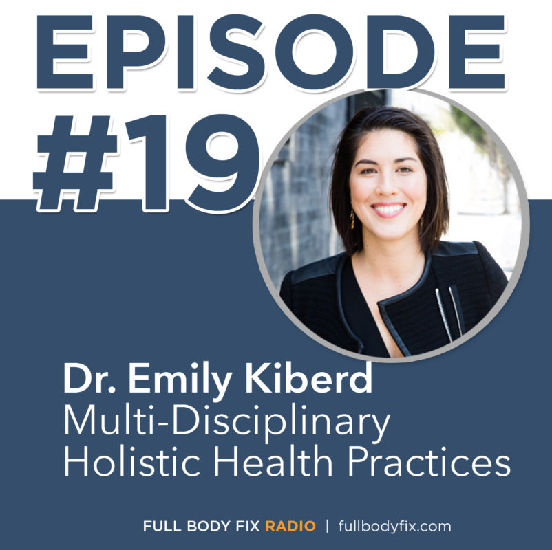 Full Body Fix Radio 19 Dr. Emily Kiberd