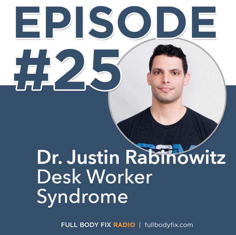 Full Body Fix Radio 25 Dr. Justin Rabinowitz