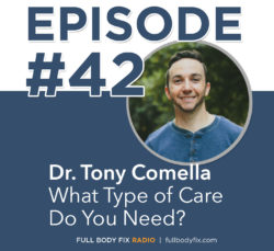 #42. What Kind of Care Do You Need? with Dr. Tony Comella