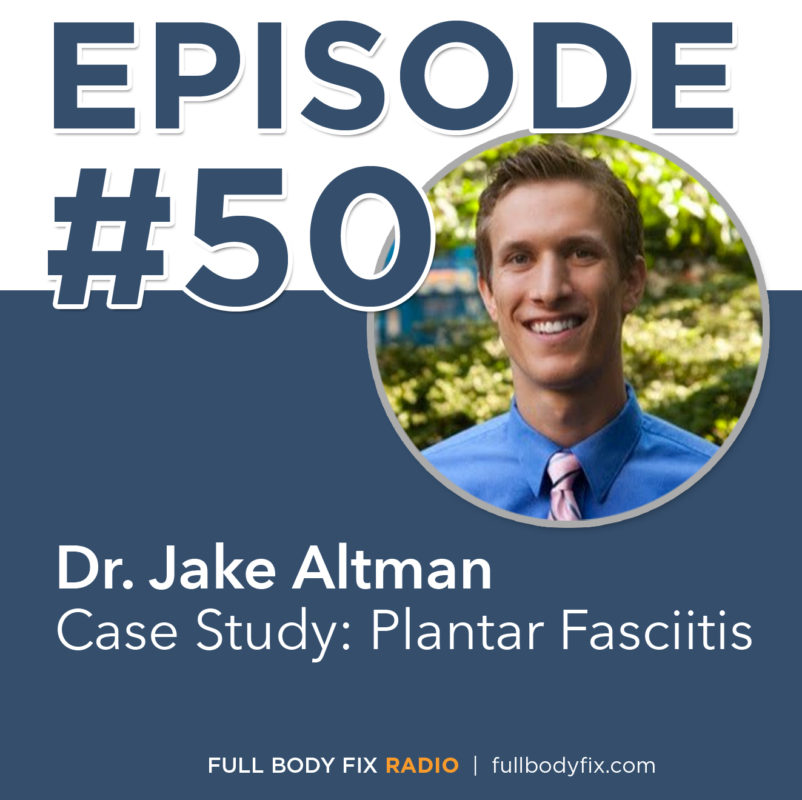 #50. Case Study: Plantar Fasciitis with Dr. Jake Altman