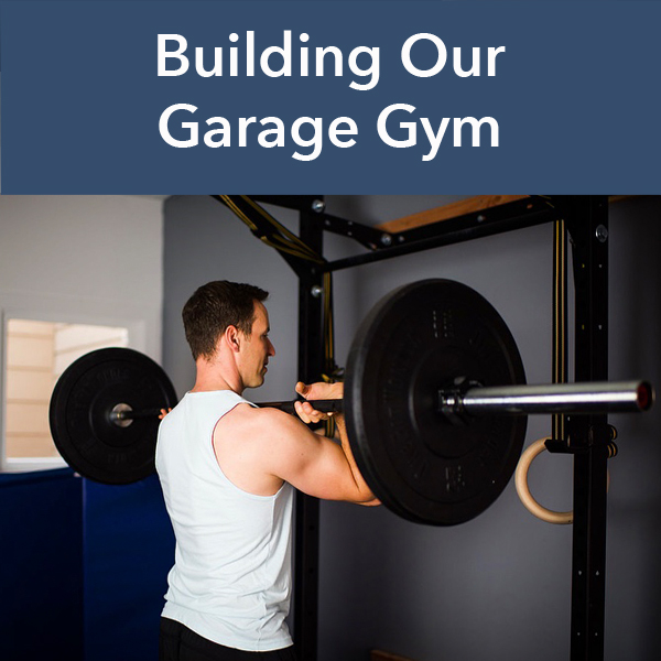Building our garage gym full body fix dr. scott a. mills