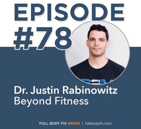 FBF Radio 78 Dr. Justin Rabinowitz Beyond Fitness